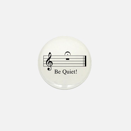 Musical Be Quiet Mini Button