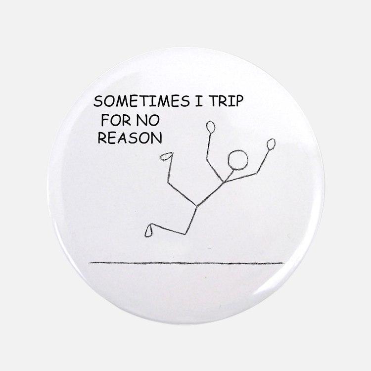 "Trip For No Reason 3.5"" Button"