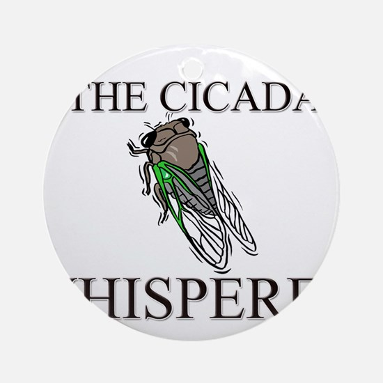 The Cicada Whisperer Ornament (Round)