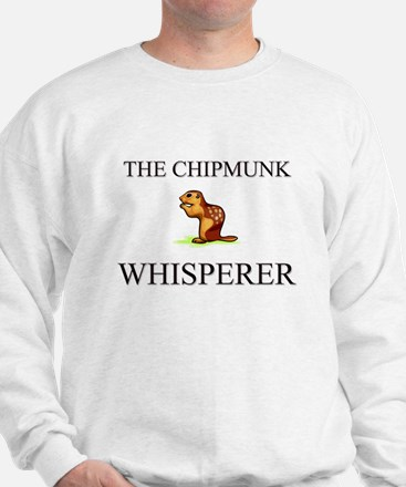 The Chipmunk Whisperer Sweatshirt