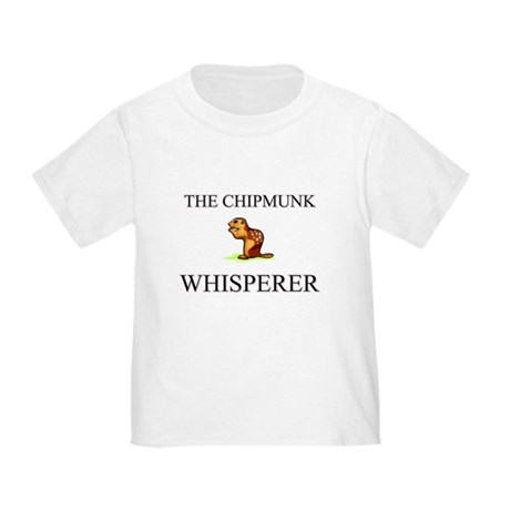 The Chipmunk Whisperer Toddler T-Shirt
