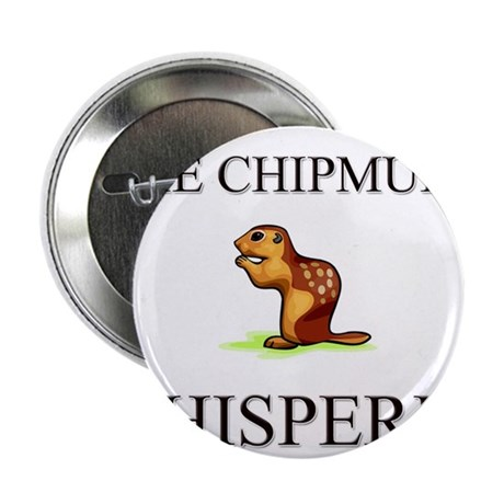 "The Chipmunk Whisperer 2.25"" Button"