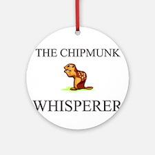 The Chipmunk Whisperer Ornament (Round)