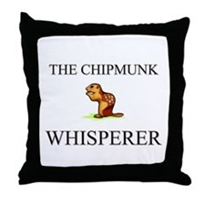 The Chipmunk Whisperer Throw Pillow