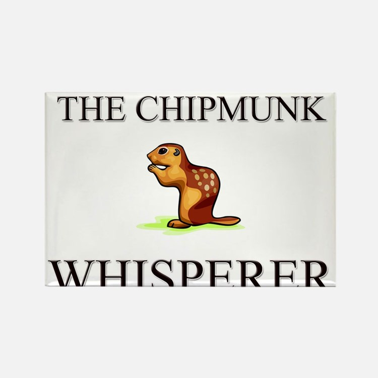 The Chipmunk Whisperer Rectangle Magnet