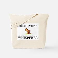 The Chipmunk Whisperer Tote Bag