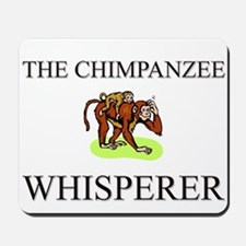 The Chimpanzee Whisperer Mousepad