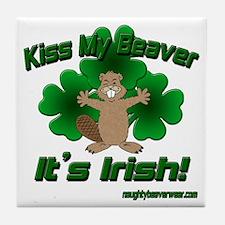Kiss My Beaver It's Irish! Tile Coaster