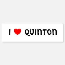I LOVE QUINTON Bumper Bumper Bumper Sticker