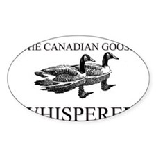 The Canadian Goose Whisperer Oval Decal