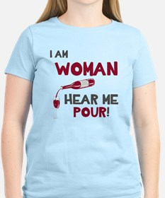 I am woman hear me pour T-Shirt