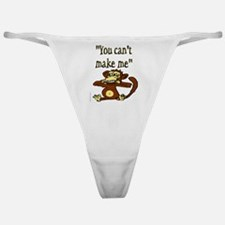"""""""You can't make me"""" Classic Thong"""