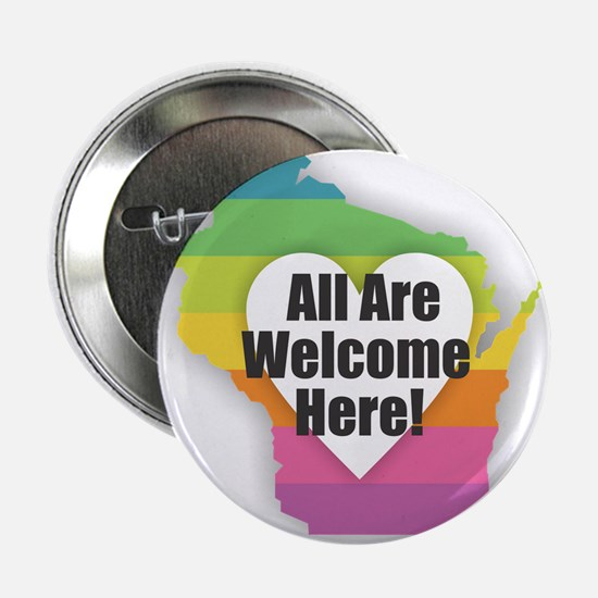 """Wisconsin - All Are Welcome Here 2.25"""" Button"""
