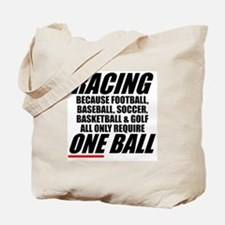Racing is a real sport Tote Bag