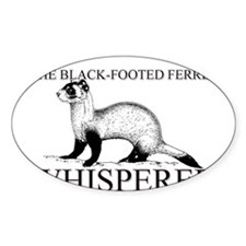 The Black-Footed Ferret Whisperer Oval Decal
