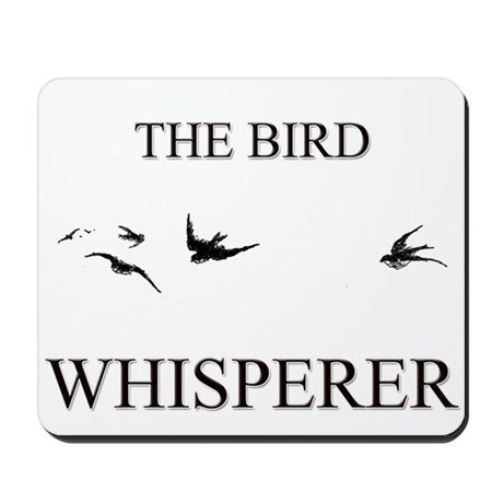 The Bird Whisperer Mousepad