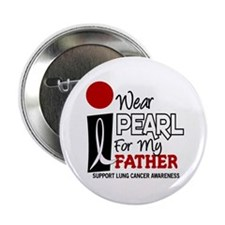 """I Wear Pearl For My Father 9 2.25"""" Button"""
