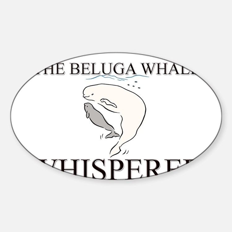 The Beluga Whale Whisperer Oval Decal