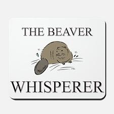 The Beaver Whisperer Mousepad
