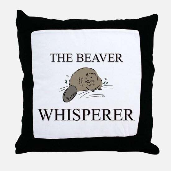 The Beaver Whisperer Throw Pillow