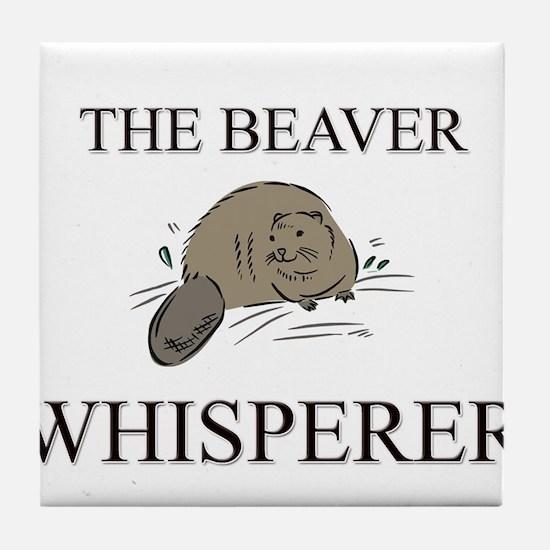 The Beaver Whisperer Tile Coaster
