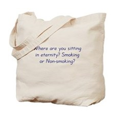 Smoking or Nonsmoking Tote Bag