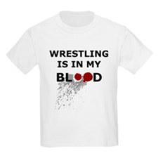 wrestling_is_in_my_blood T-Shirt