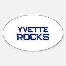 yvette rocks Oval Decal