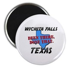 wichita falls texas - been there, done that Magnet