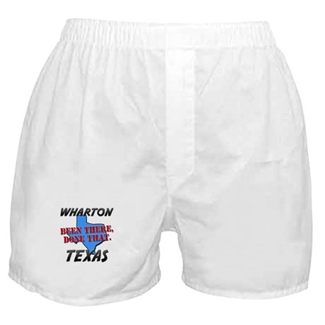 wharton texas - been there, done that Boxer Shorts