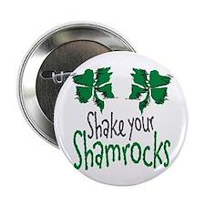 """Shake Your Shamrocks 2.25"""" Button"""