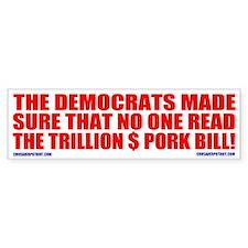 Nobody read the Pork bill Bumper Bumper Sticker