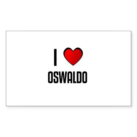 I LOVE OSWALDO Rectangle Sticker