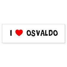 I LOVE OSVALDO Bumper Bumper Sticker