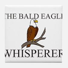 The Bald Eagle Whisperer Tile Coaster