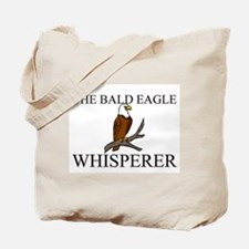 The Bald Eagle Whisperer Tote Bag