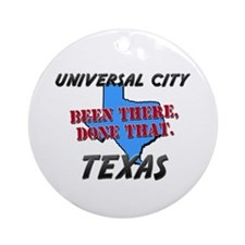 universal city texas - been there, done that Ornam