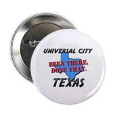 """universal city texas - been there, done that 2.25"""""""