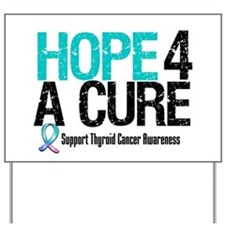 Thyroid Cancer Hope Cure Yard Sign