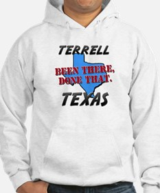 terrell texas - been there, done that Hoodie