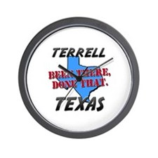 terrell texas - been there, done that Wall Clock