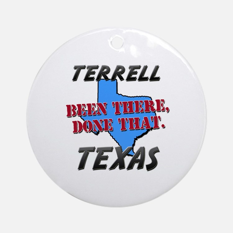 terrell texas - been there, done that Ornament (Ro