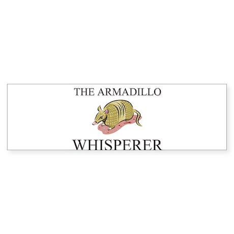 The Armadillo Whisperer Bumper Sticker