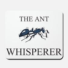 The Ant Whisperer Mousepad