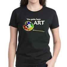 You Gotta Have ART Tee