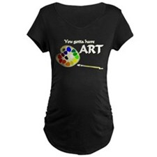 You Gotta Have ART T-Shirt