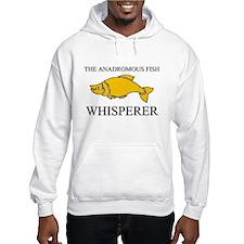 The Anadromous Fish Whisperer Hooded Sweatshirt