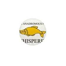 The Anadromous Fish Whisperer Mini Button