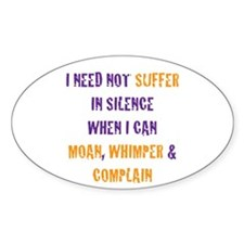 SUFFER IN SILENCE Oval Decal