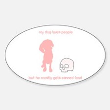 Your adorable maneating dog Oval Decal